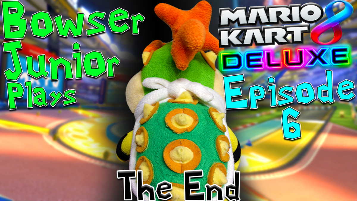 Bowser Jr Plays: Mario Kart 8 Deluxe Episode 6- The End